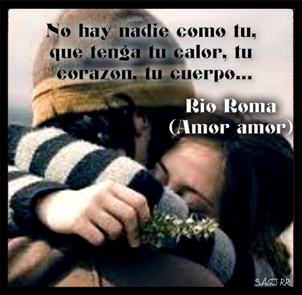 Frases Rio Roma On Twitter Hermosa Canción Amor Amor De