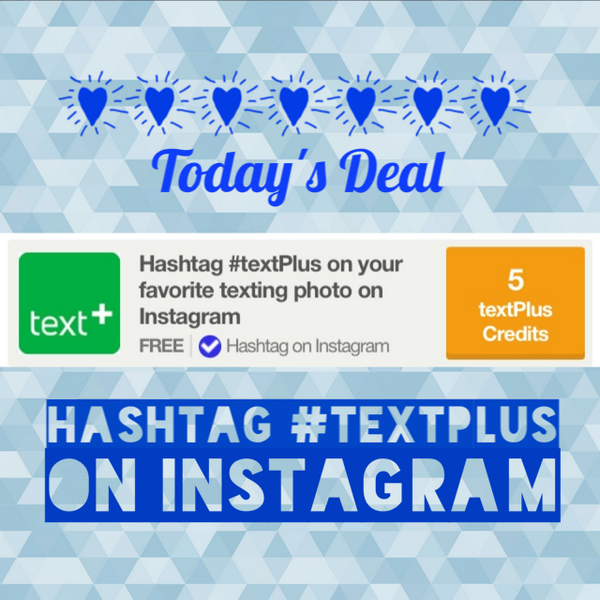 "Don't forget: hashtag #textPlus on an Instagram texting pic! Go to ""Complete Offer"" to earn. *Offer ends 11:59PM PDT http://t.co/6R7eswPQ7k"