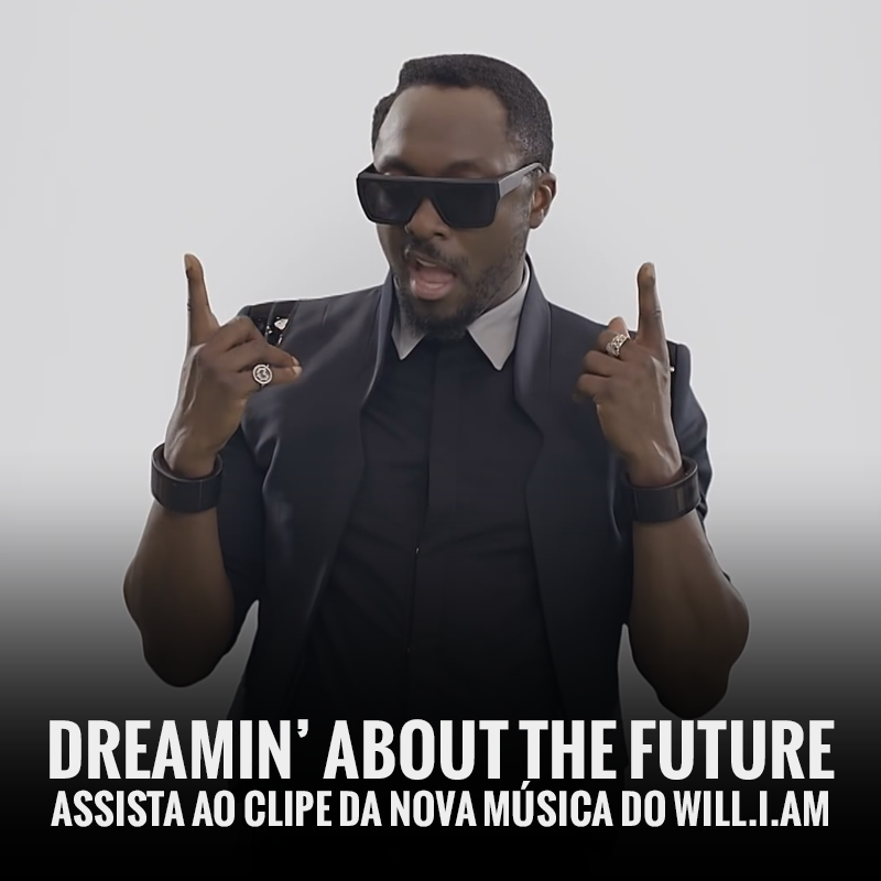 will.i.am – Dreamin' About the Future