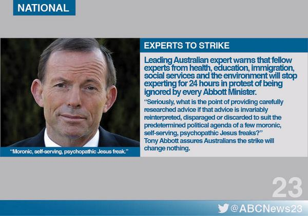 I don't know whether to laugh, or cry? RT @ABCNews23 BREAKING: Australian experts to strike. #auspol #BreakingNews http://t.co/vuLkegFeGM
