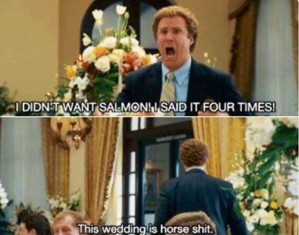 Step Brothers On Twitter I Didn T Want Salmon Said It Four Times This Wedding Is Horse Http Co Ktoypbetem