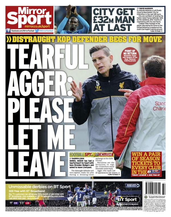 Tearful Daniel Agger has pleaded with Brendan Rodgers to let him leave Liverpool [Mirror]
