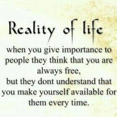 Pradipta On Twitter Reality Of Life When You Give Importance