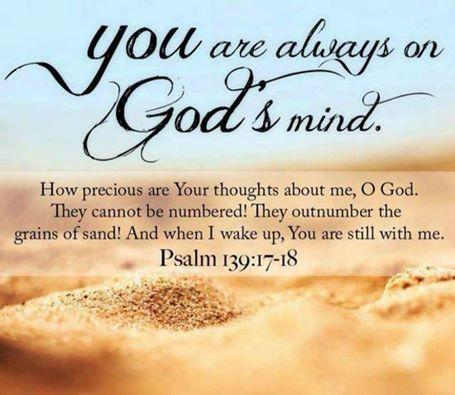 You are always on God's mind... Psalm 139: 17-18 http://t.co/v61RPCQqqJ