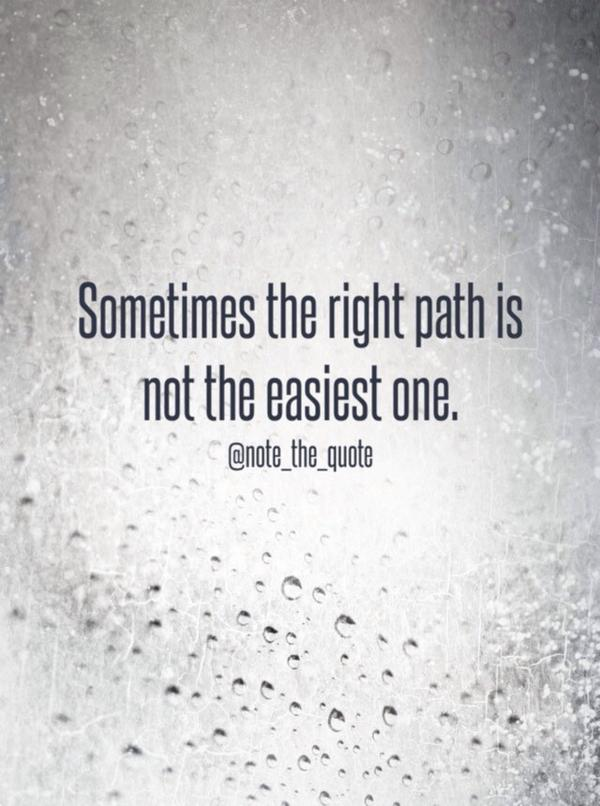Note The Quote On Twitter Sometimes The Right Path Is Not The