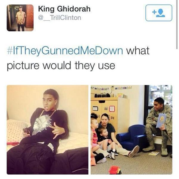 #IfTheyGunnedMeDown what picture would the media choose? http://t.co/8UOhfjl12L