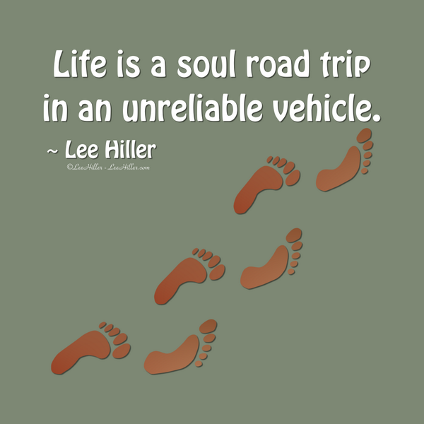 Life is a soul road trip in an unreliable vehicle. ~ @LeeHillerLondon #life #vegan #happiness #hiking #nature