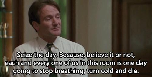 RIP Robin...you indeed said it best! #CarpeDiem http://t.co/Ki3IXQ2h4r