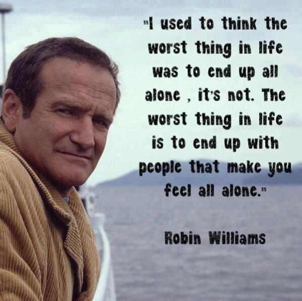 So true. Wise words *frowns* RT @FightingClubs: RIP Robin Williams http://t.co/U6FwKWazBj