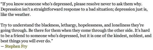 .@StephenFry on how to support someone who is struggling with depression: http://t.co/Haz5NI5QNX