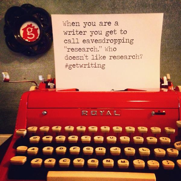 """When you are a writer you get to call eavesdropping """"research."""" Who doesn't like research? #getwriting http://t.co/B1ebsNS9g4"""
