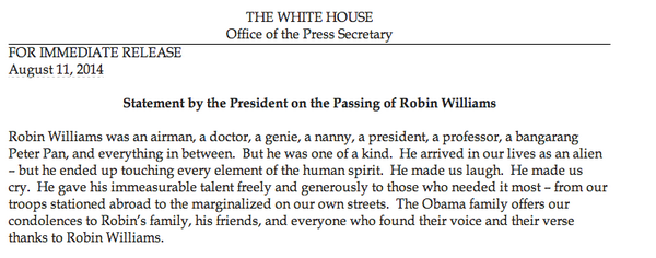 "President Obama has released a statement on Robin Williams. ""He was one of a kind."" http://t.co/kHGq1BQBfo"