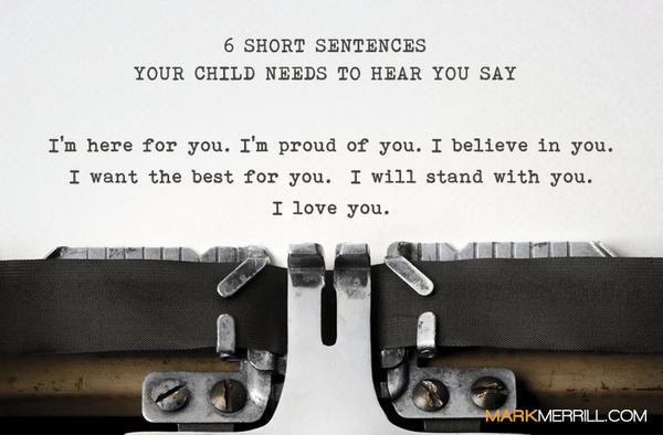 6 Short Sentences Your Child Needs to Hear You Say: http://t.co/ydTeGIpULm http://t.co/3L1RtnvhHv