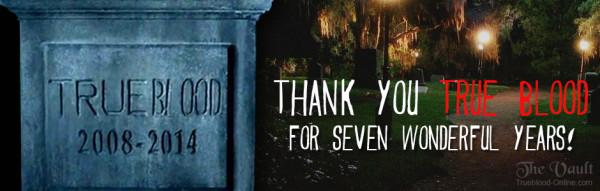 THANK YOU TRUE BLOOD FOR SEVEN WONDERFUL YEARS! http://t.co/fjkgYfrUJd  #trueblood #TrueToTheEnd #RIPTrueBlood http://t.co/4sKN7wXDnD