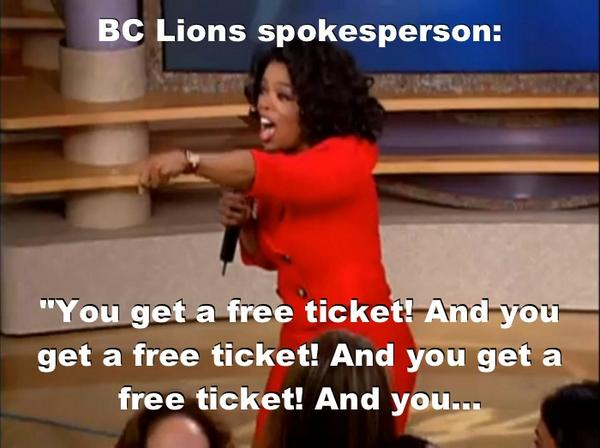 """""""@frdarryl: """"You get a free ticket! And you get a free ticket! And you..."""" #BCLions  #guaranteedwinnight http://t.co/ZVGFvX5B7O"""" HAHA #Boom"""