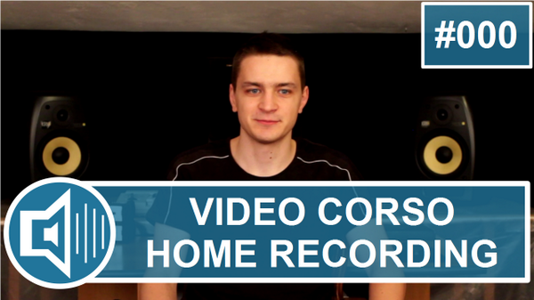 video corso home recording 000