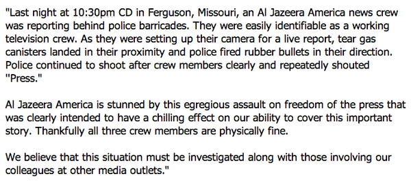 "Full Al Jazeera America statement on ""egregious assault on freedom of the press"" in Ferguson: http://t.co/cF77iYhzf5"
