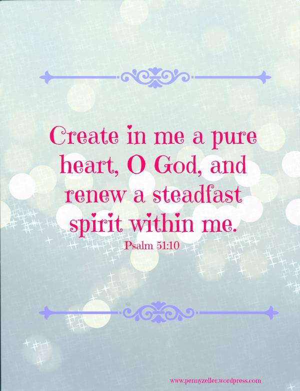 Create in me a pure heart, O God, and renew a steadfast spirit within me. ~ Psalm 51:10 #Bible #faith http://t.co/cxBXjv08aH