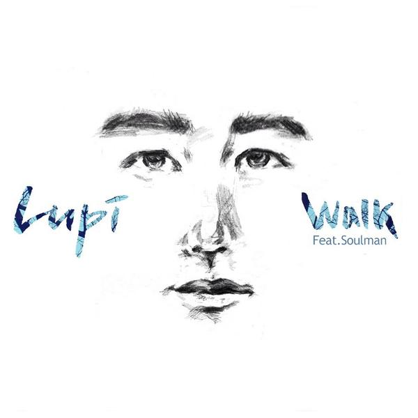 Lupi - Walk (feat. Soulman) 2014.8.19(화) 발매 됩니다:) http://t.co/lhFSxg6lPJ