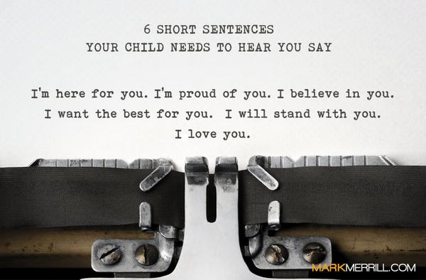 6 Short Sentences Your Child Needs to Hear You Say: http://t.co/BkfhgJ5sDh http://t.co/eJ3exvnIrK