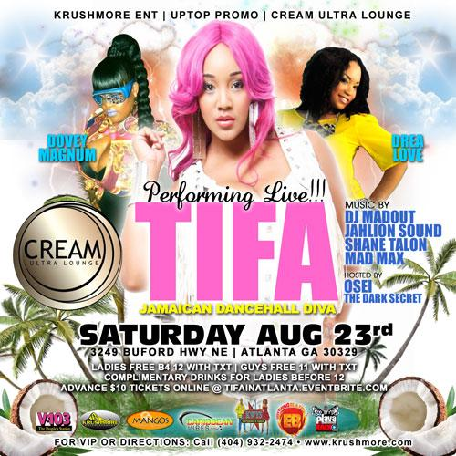 TIFA LIVE IN ATLANTA NEXT SATURDAY ... AUGUST 23RD @ CREAM ULTRA LOUNGE  @ITSTHETIFA @DOVEYMAGNUMM @DREA_LOVE2 http://t.co/xACRfelSNY