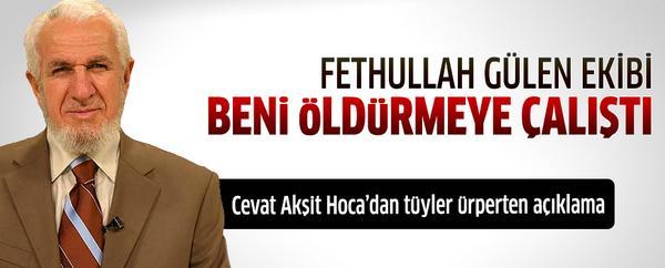 """""""Fethullah Gülen ekibi beni öldürmeye çalıştı!"""" Cevat Akşit Hoca'dan tüyler ürperten açıklama! http://t.co/nPj9ZAZ0HH http://t.co/NTBHTh7fcB"""