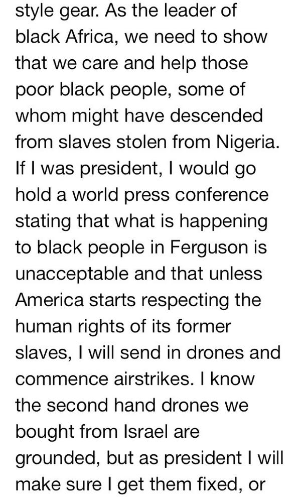 Nigeria's next president, @elnathan, calls for country to intervene in #Ferguson. With drones. http://t.co/nartiPUQOl http://t.co/qzpGsZgDve