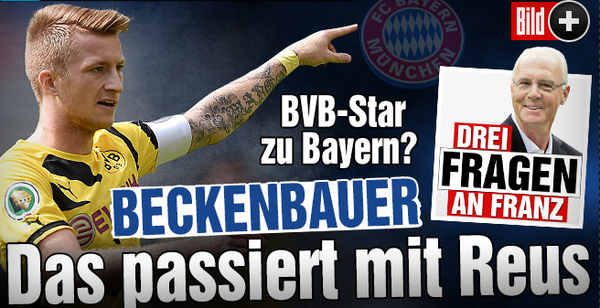 Beckenbauer: If Reus doesnt come to Bayern, hell probably go to Real Madrid or Man United [Bild]