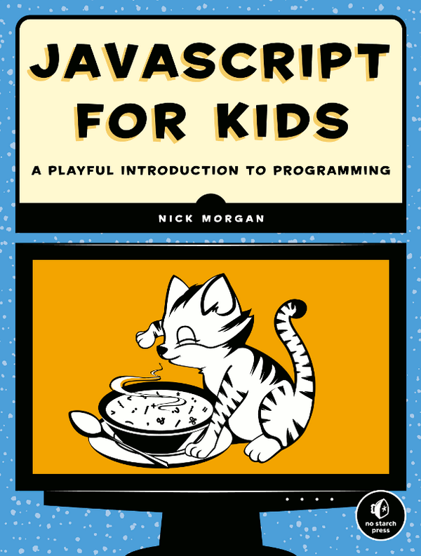 JAVASCRIPT FOR KIDS is now available in Early Access. Check out some early chapters! http://t.co/n0dTNSiaZF http://t.co/nzwyowe5QP