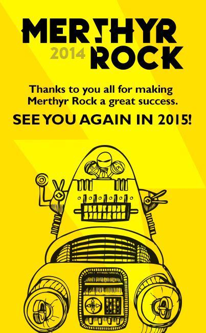 Thank you all once again for making Merthyr Rock a success. Who's coming to 2015? http://t.co/IBZUevGfdh