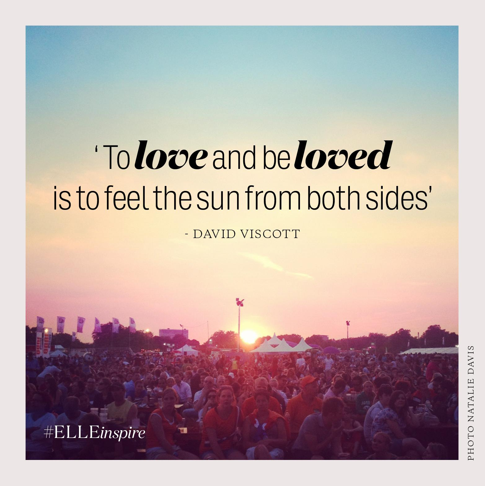 'To love and be loved is to feel the sun on both sides.' David Viscott #ELLEinspire http://t.co/5VuZvXHdsk http://t.co/tz88zq4x3O