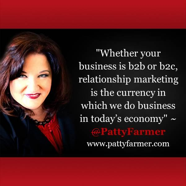 Whether your biz is b2b or b2c, relationship marketing is the currency we do biz in today's economy ~ @PattyFarmer http://t.co/Zphz9JYS9H