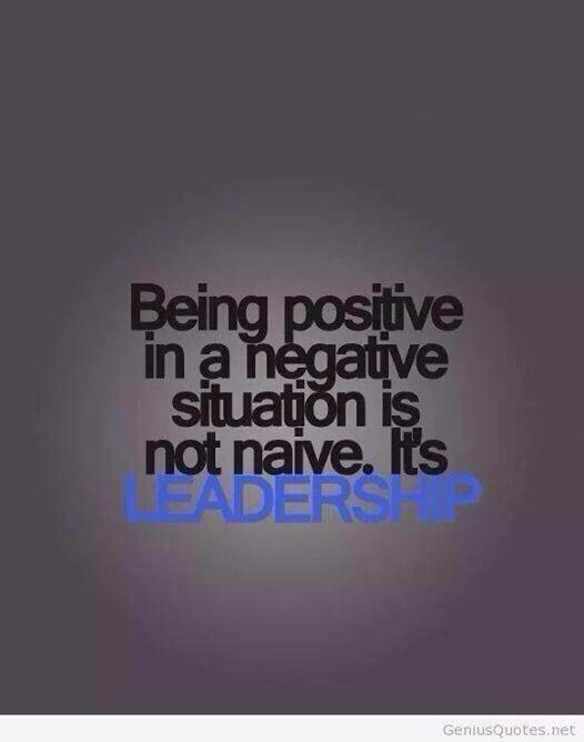 Positive Business Quotes Being positive in a negative situation is..#leadership  Positive Business Quotes