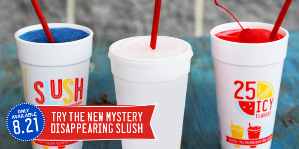 The Mystery Disappearing Slush is only available today, 8/21. You need to try it today. This is not a drill. http://t.co/Y1zXE6D7oh