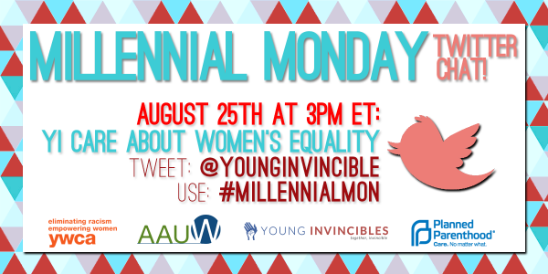 TODAY: #MillennialMon chat on #WomensEquality at 3PM ET w/ @LatinosforPP, @YWCAUSA, @AAUWPolicy & @PPact! http://t.co/QfRM7maONW
