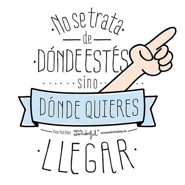 Dicreemdise olatino on twitter no se trata de donde for Frases de mister wonderful