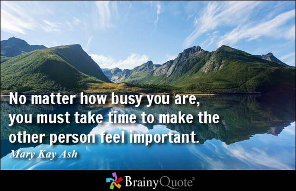 """""""No matter how busy you are, you must take time to make the other person feel important!"""" http://t.co/knimaB7C1s http://t.co/VZJN3mAsu7"""