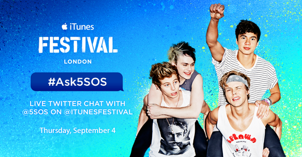#itunesfestival 2014 performer @5SOS chat with us tonight 9/4 at 7pm BST/2pm ET/11am PT. Follow along with #Ask5SOS http://t.co/BtT1VXHLee