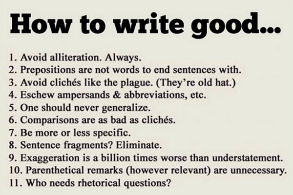 This is gold. RT @MarkPowers: How to write good. - RT @JeffGoins #writing http://t.co/1xZ5JIubjd