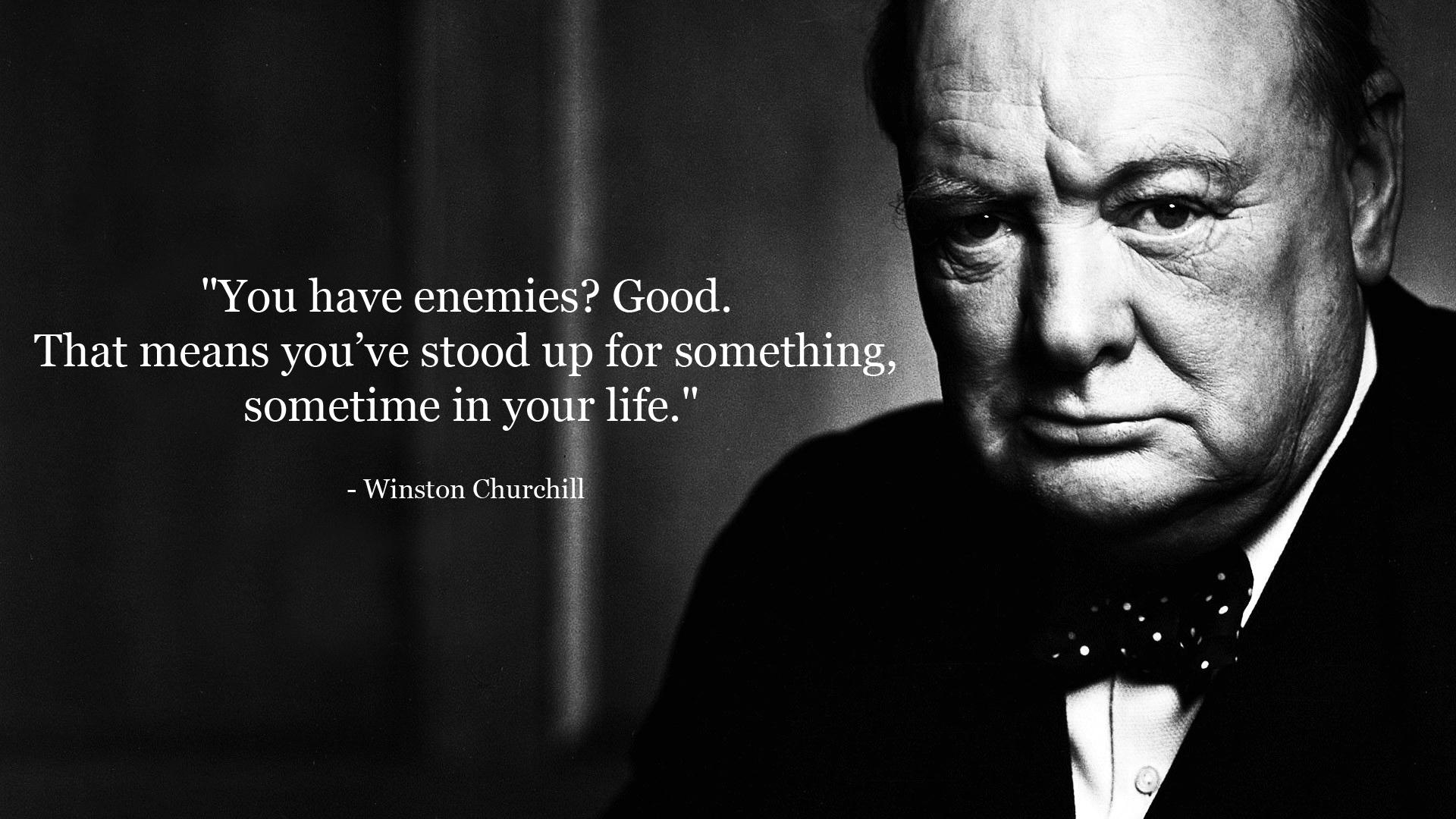 You Have Enemies Good Winston Churchill