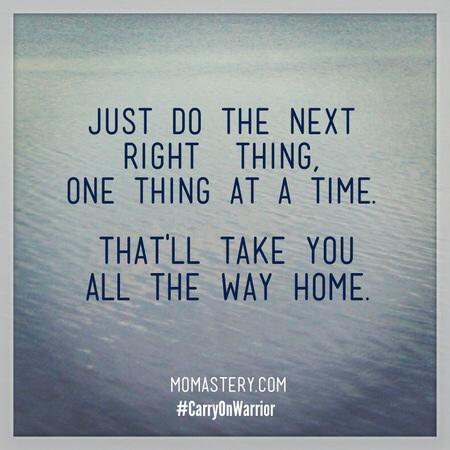 Image result for do the next right thing one thing at a time