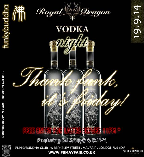 Come down to @funkybuddhaClub and taste the exquisite @RoyalDragonUK vodka. FRIDAY 19/09/2014 #TFIF http://t.co/dEHn7Qfnaq
