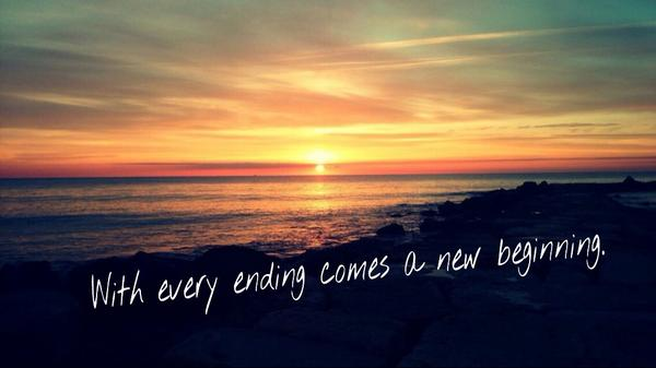 "The Quote Today On Twitter: ""With Every End Comes A New"