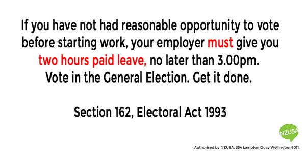 MT @studentsnz If you are working tomorrow, your employer must give you two hours' paid leave to vote, at/before 3pm: http://t.co/EVSfMmMXFR