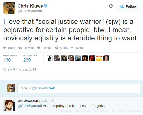 Chris Kluwe and Wil Wheaton go full SJW. FYI 'warriors' are NOT kind and empathic @ChrisWarcraft @wilw http://t.co/SHIU56BM6G