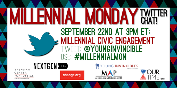 TODAY: @OurTimeOrg @Change @BrennanCenter @NextGenIL & @MActionProject join #MillennialMon chat on civic engagement! http://t.co/7MUX09rF1z