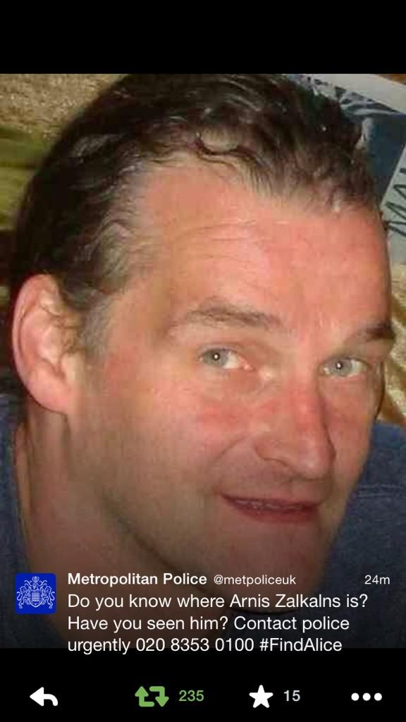 RT @mindybuggy: @almurray Plse RT: Have you seen Arnis Zalkalns? police need to speak to him about missing Alice #FindAlice http://t.co/NiJ…