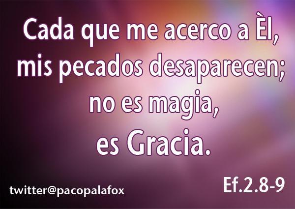 -Cada que me acerco a Él, mis pecados desaparecen; no es magia, es Gracia.- Ef.2.8,9 http://t.co/Q4uO5zrfiD