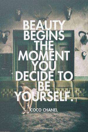#Beauty begins the moment you decide to be yourself! #CocoChanel #morningmotivation #beyourself http://t.co/OZLPtLJmML