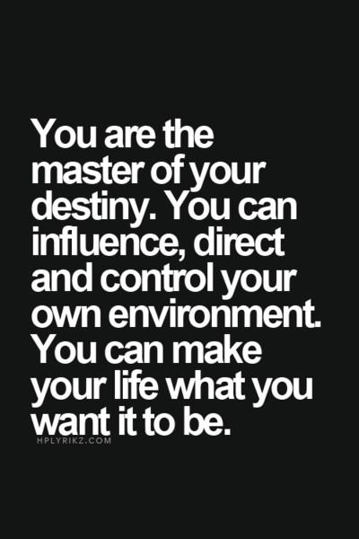 Asher Monroe On Twitter You Are The Master Of Your Own Destiny